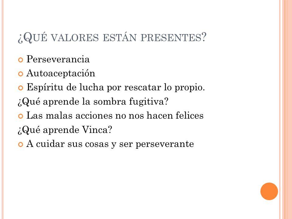 ¿Qué valores están presentes