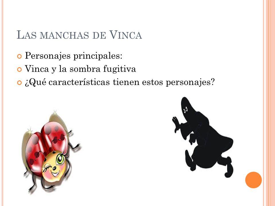 Las manchas de Vinca Personajes principales: