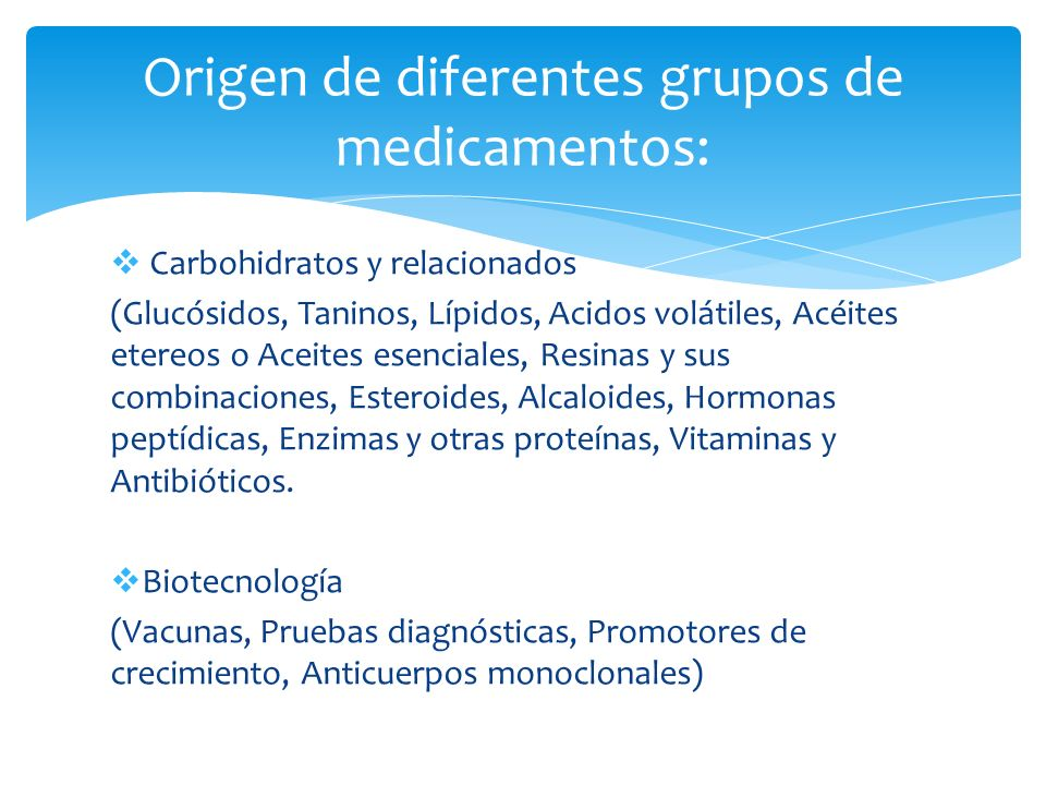 Origen de diferentes grupos de medicamentos: