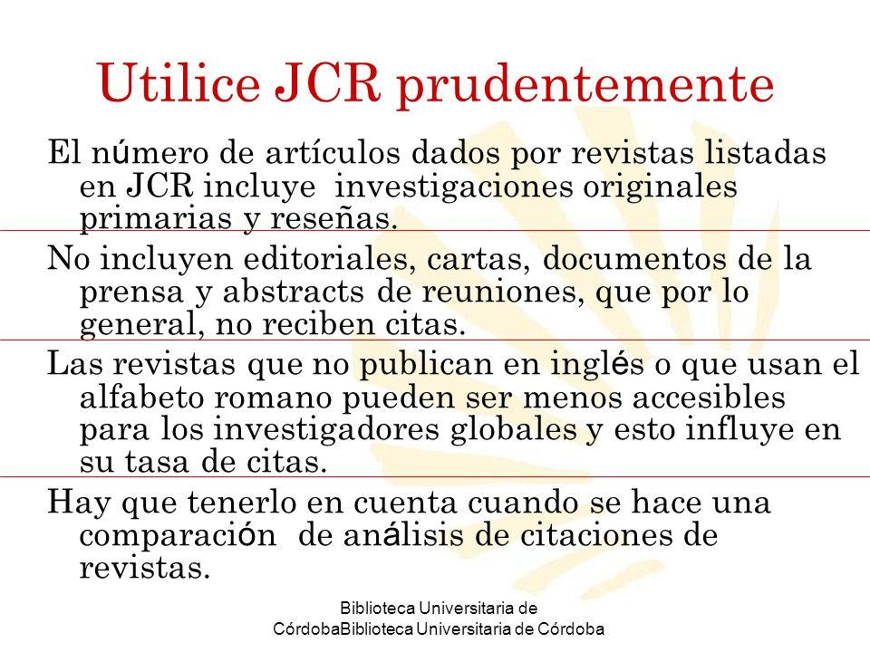 Utilice JCR prudentemente