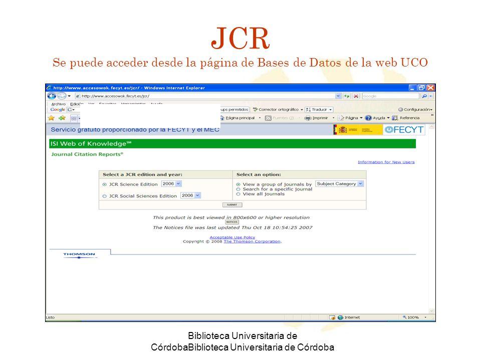 JCR Se puede acceder desde la página de Bases de Datos de la web UCO