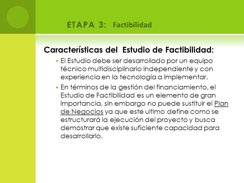 ETAPA 3: Factibilidad Características del Estudio de Factibilidad: