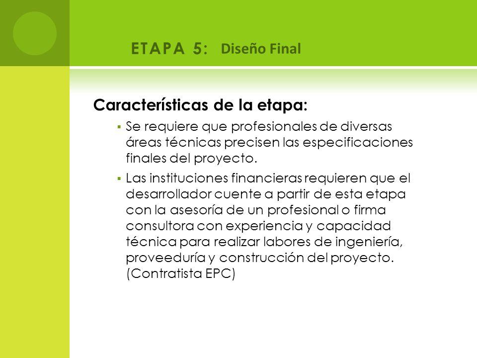 ETAPA 5: Diseño Final Características de la etapa: