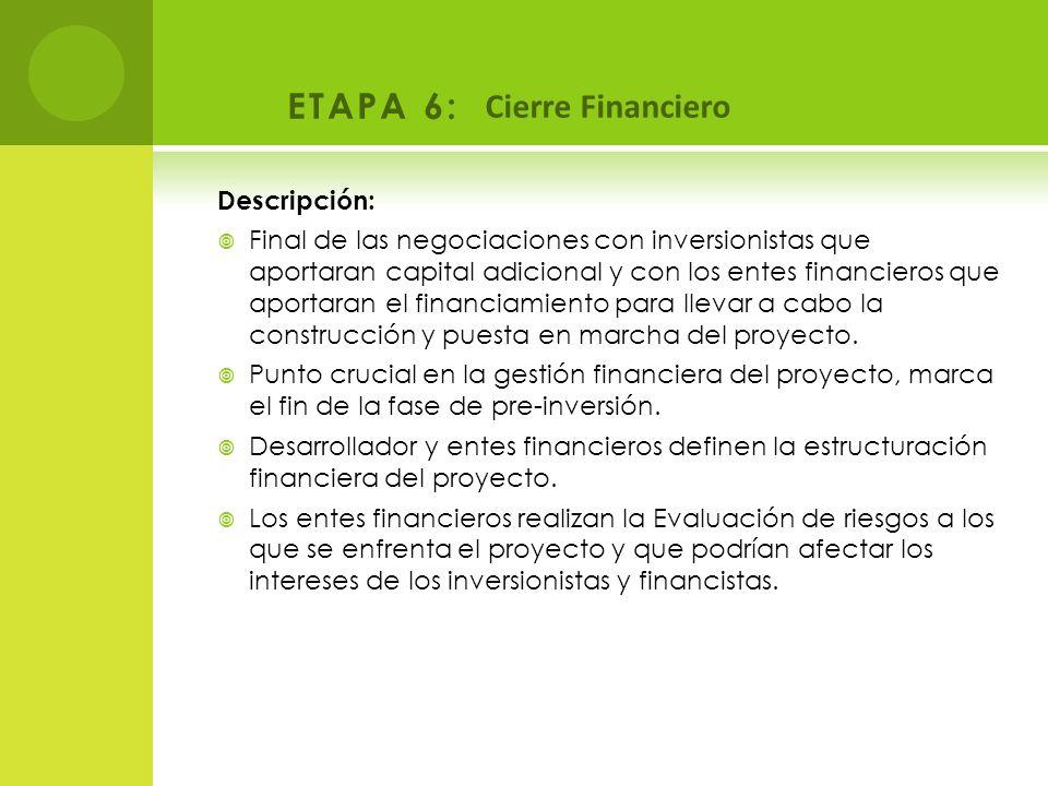 ETAPA 6: Cierre Financiero Descripción: