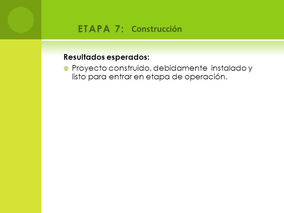ETAPA 7: Construcción Resultados esperados: