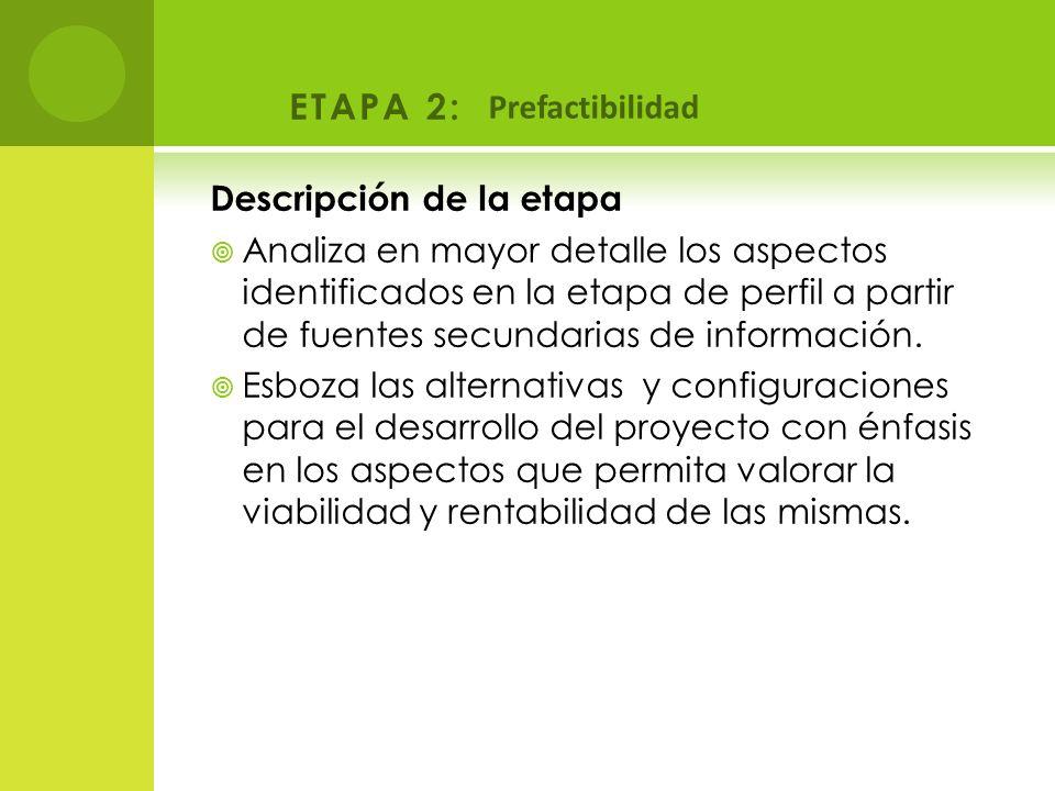 ETAPA 2: Prefactibilidad Descripción de la etapa
