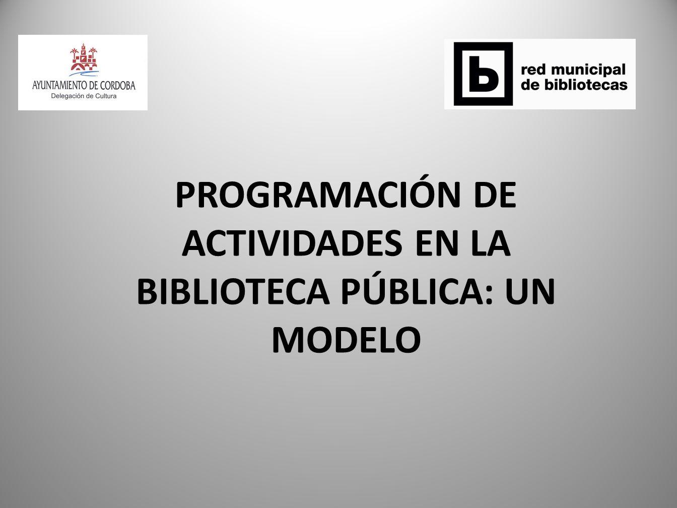 PROGRAMACIÓN DE ACTIVIDADES EN LA BIBLIOTECA PÚBLICA: UN MODELO