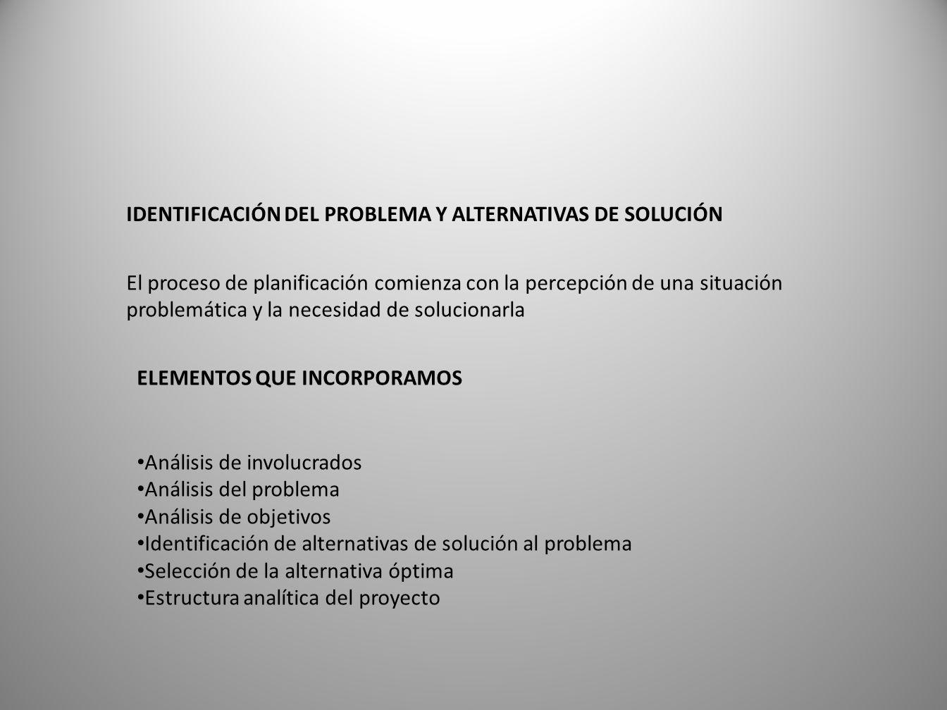 IDENTIFICACIÓN DEL PROBLEMA Y ALTERNATIVAS DE SOLUCIÓN