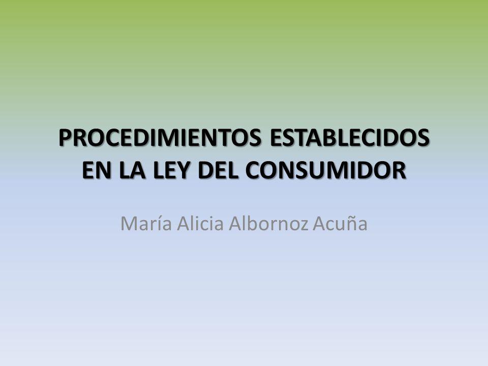 PROCEDIMIENTOS ESTABLECIDOS EN LA LEY DEL CONSUMIDOR