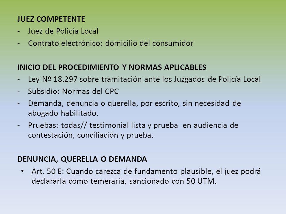 JUEZ COMPETENTE Juez de Policía Local. Contrato electrónico: domicilio del consumidor. INICIO DEL PROCEDIMIENTO Y NORMAS APLICABLES.