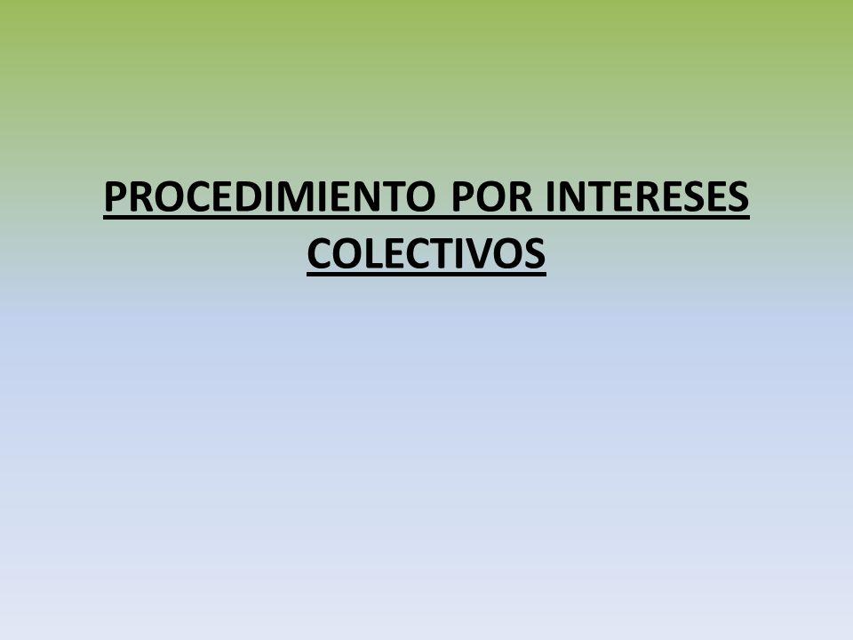 PROCEDIMIENTO POR INTERESES COLECTIVOS