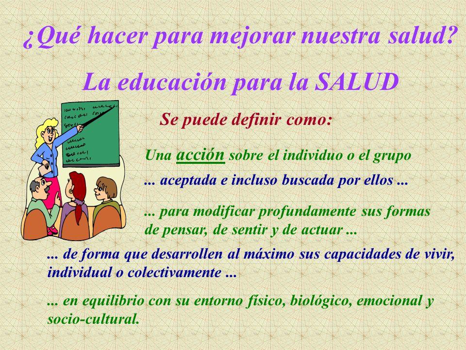¿Qué hacer para mejorar nuestra salud La educación para la SALUD