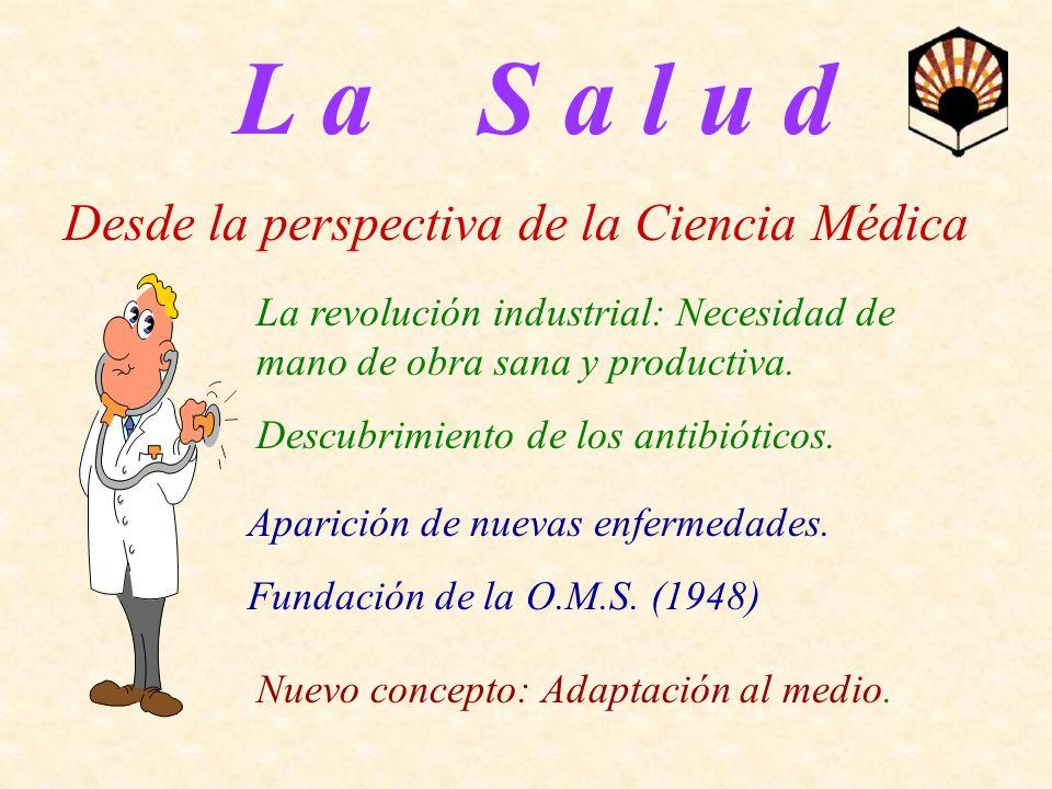 L a S a l u d Desde la perspectiva de la Ciencia Médica