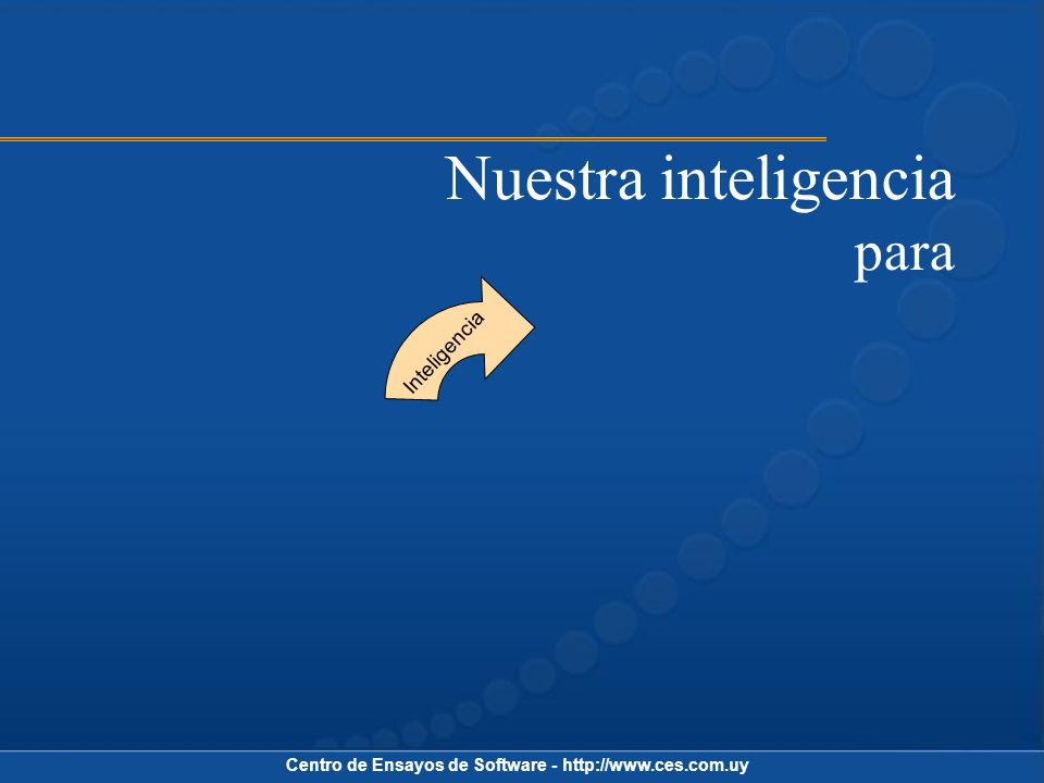 Nuestra inteligencia para