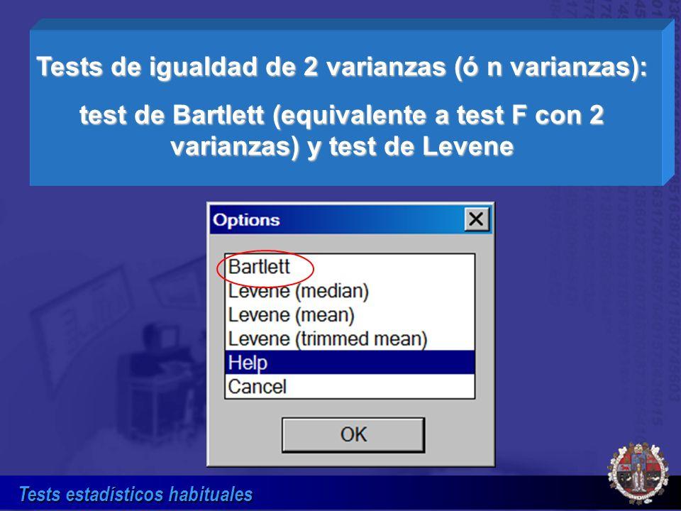 Tests de igualdad de 2 varianzas (ó n varianzas):