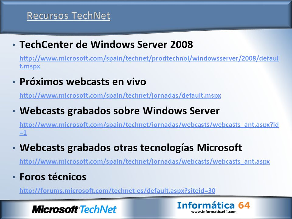 TechCenter de Windows Server 2008 Próximos webcasts en vivo