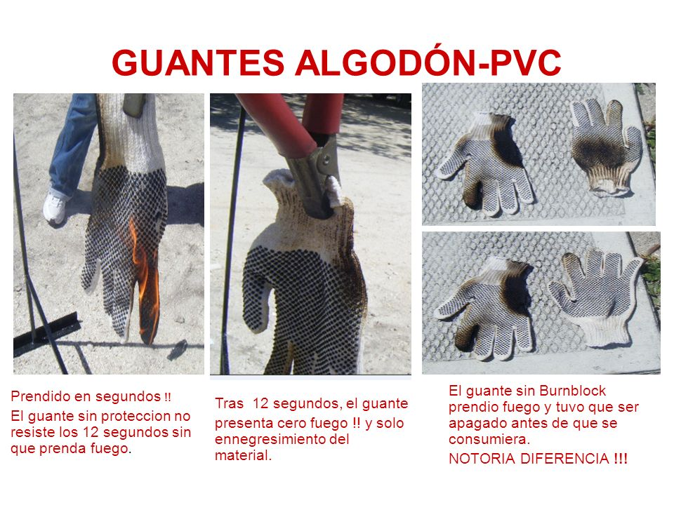 GUANTES ALGODÓN-PVC Tras 12 segundos, el guante presenta cero fuego !! y solo ennegresimiento del material.