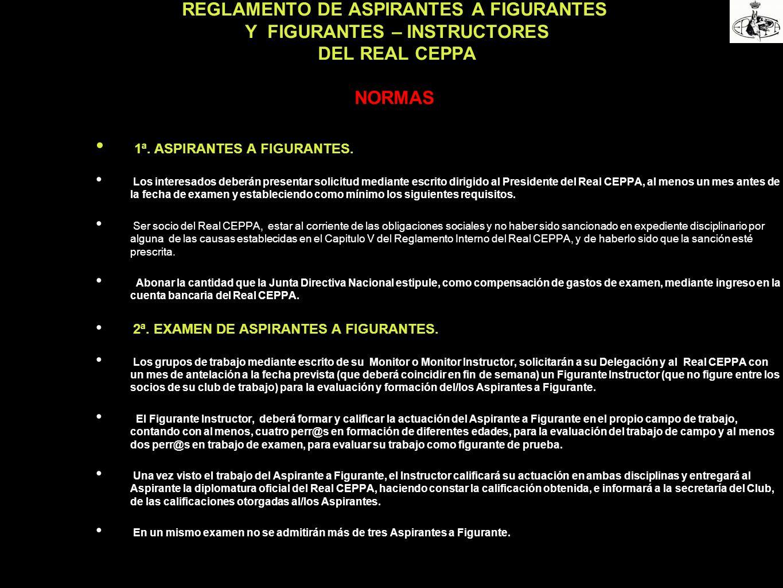 REGLAMENTO DE ASPIRANTES A FIGURANTES Y FIGURANTES – INSTRUCTORES DEL REAL CEPPA NORMAS