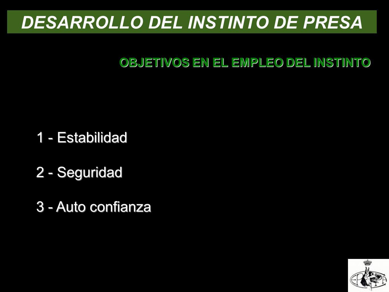 DESARROLLO DEL INSTINTO DE PRESA OBJETIVOS EN EL EMPLEO DEL INSTINTO