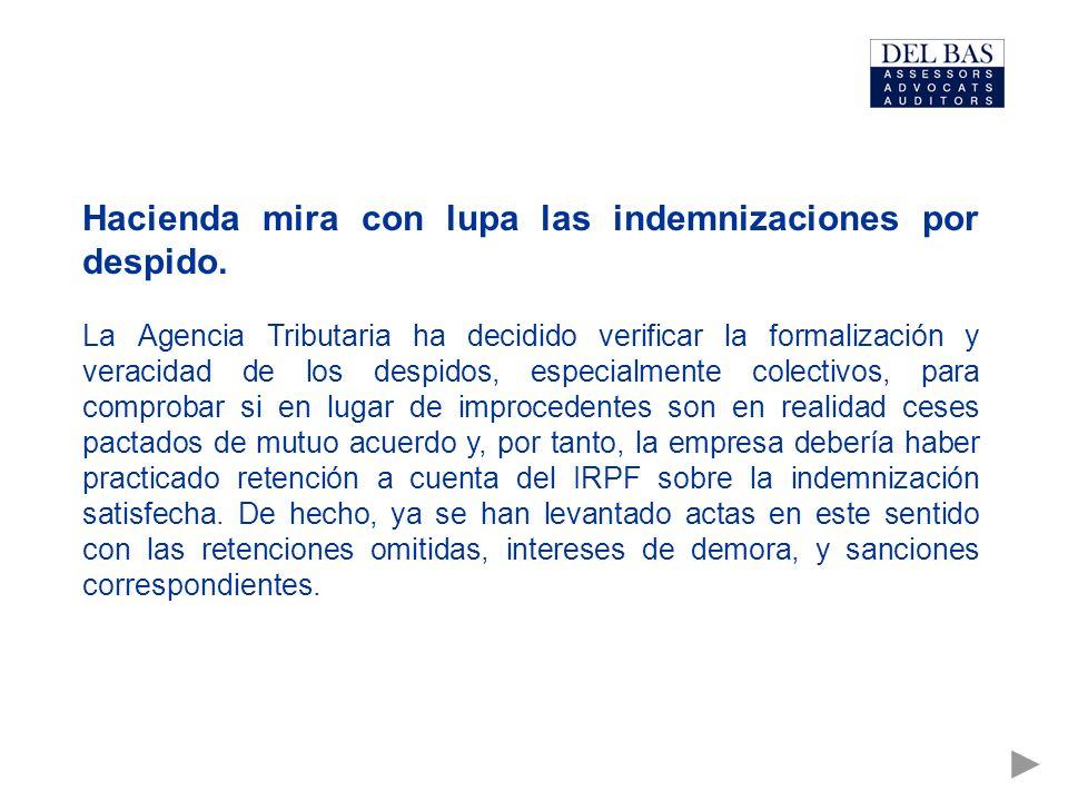 Hacienda mira con lupa las indemnizaciones por despido.