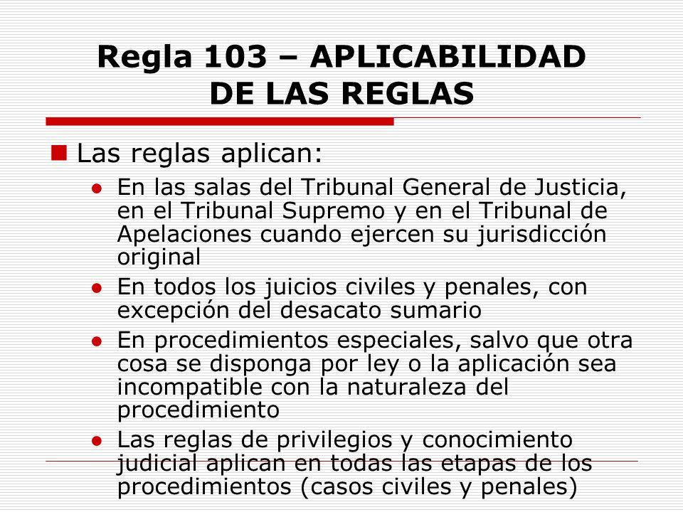 Regla 103 – APLICABILIDAD DE LAS REGLAS