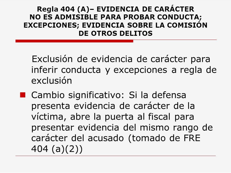 Regla 404 (A)– EVIDENCIA DE CARÁCTER NO ES ADMISIBLE PARA PROBAR CONDUCTA; EXCEPCIONES; EVIDENCIA SOBRE LA COMISIÓN DE OTROS DELITOS