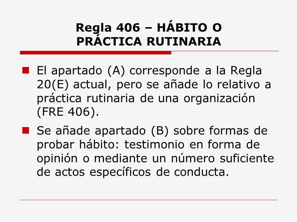 Regla 406 – HÁBITO O PRÁCTICA RUTINARIA