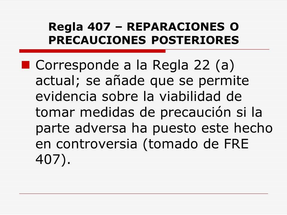 Regla 407 – REPARACIONES O PRECAUCIONES POSTERIORES