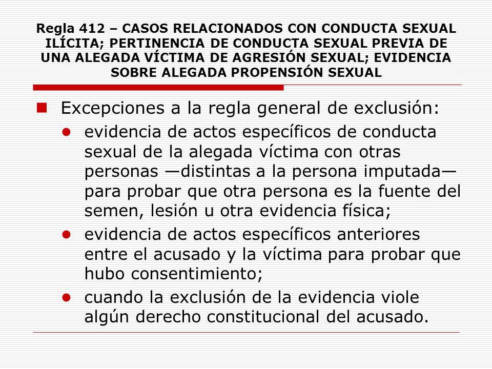 Excepciones a la regla general de exclusión: