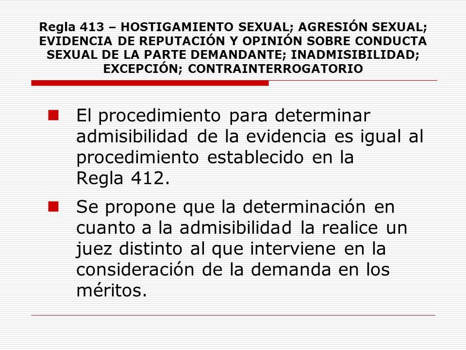 Regla 413 – HOSTIGAMIENTO SEXUAL; AGRESIÓN SEXUAL; EVIDENCIA DE REPUTACIÓN Y OPINIÓN SOBRE CONDUCTA SEXUAL DE LA PARTE DEMANDANTE; INADMISIBILIDAD; EXCEPCIÓN; CONTRAINTERROGATORIO