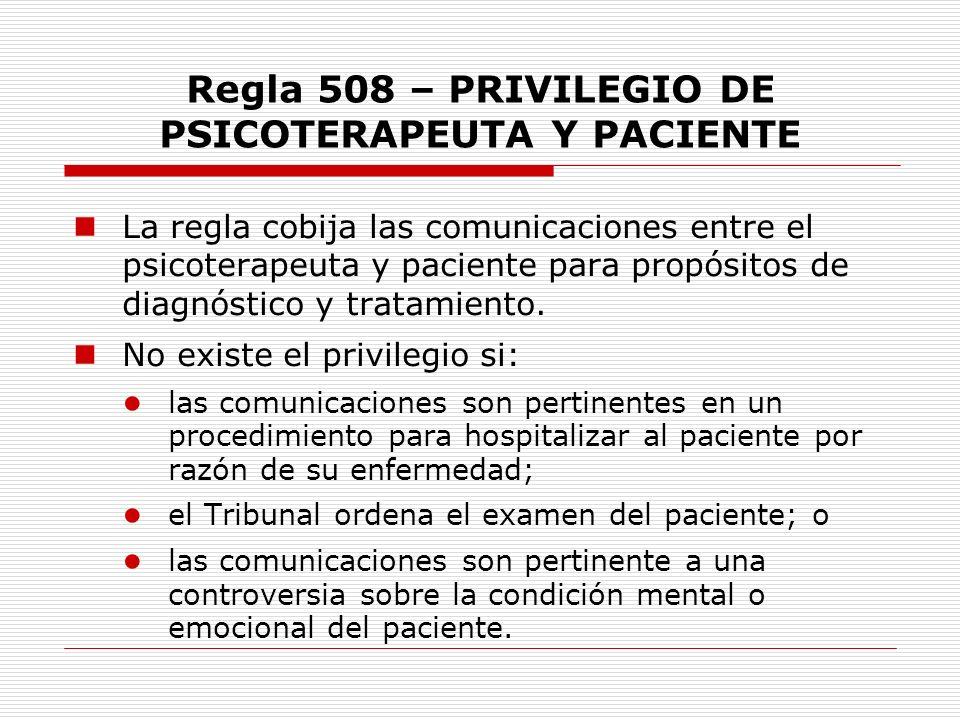 Regla 508 – PRIVILEGIO DE PSICOTERAPEUTA Y PACIENTE