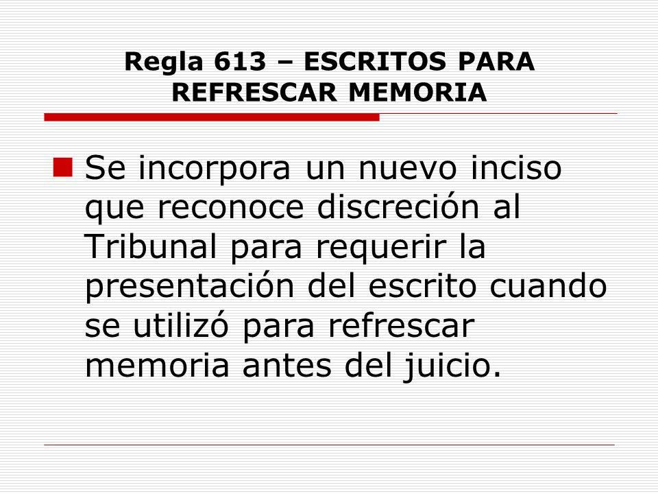 Regla 613 – ESCRITOS PARA REFRESCAR MEMORIA