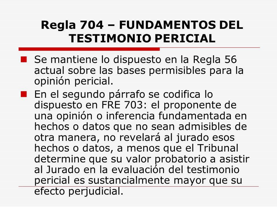 Regla 704 – FUNDAMENTOS DEL TESTIMONIO PERICIAL