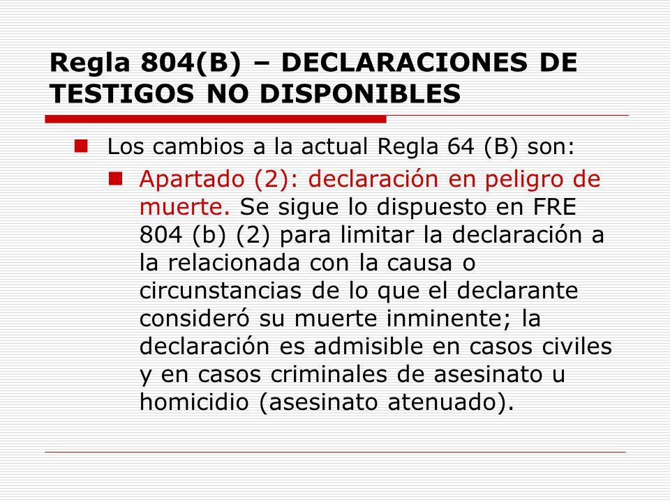 Regla 804(B) – DECLARACIONES DE TESTIGOS NO DISPONIBLES