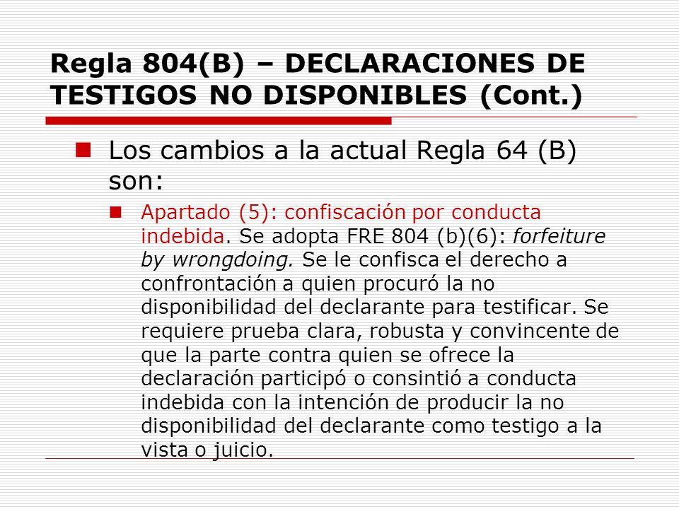 Regla 804(B) – DECLARACIONES DE TESTIGOS NO DISPONIBLES (Cont.)