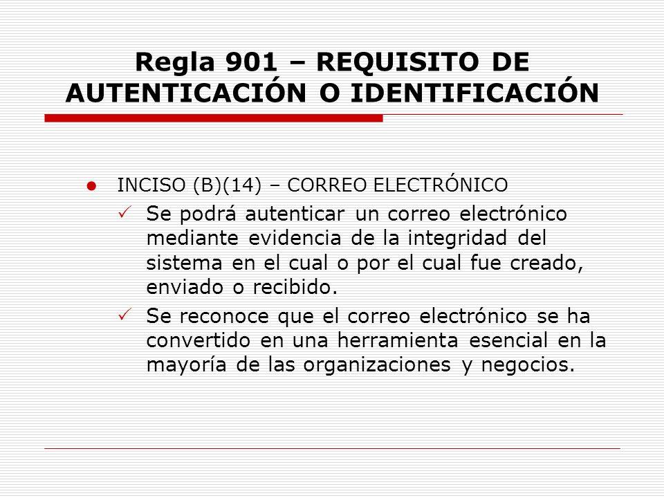 Regla 901 – REQUISITO DE AUTENTICACIÓN O IDENTIFICACIÓN