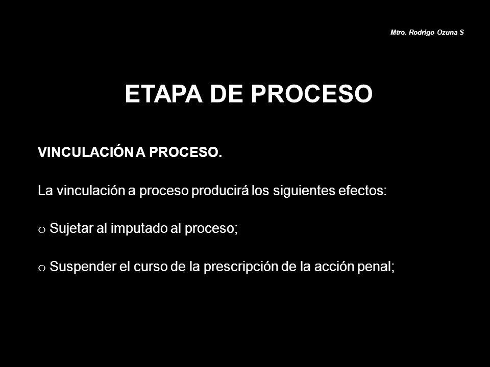ETAPA DE PROCESO VINCULACIÓN A PROCESO.