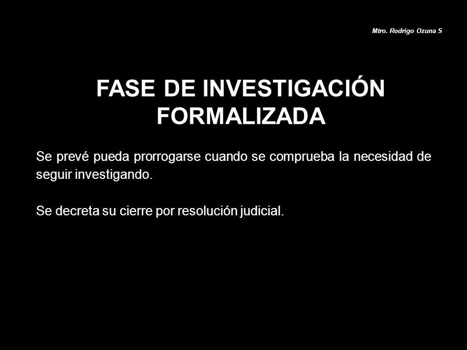 FASE DE INVESTIGACIÓN FORMALIZADA