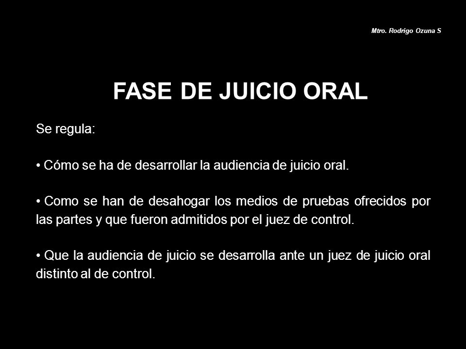 FASE DE JUICIO ORAL Se regula: