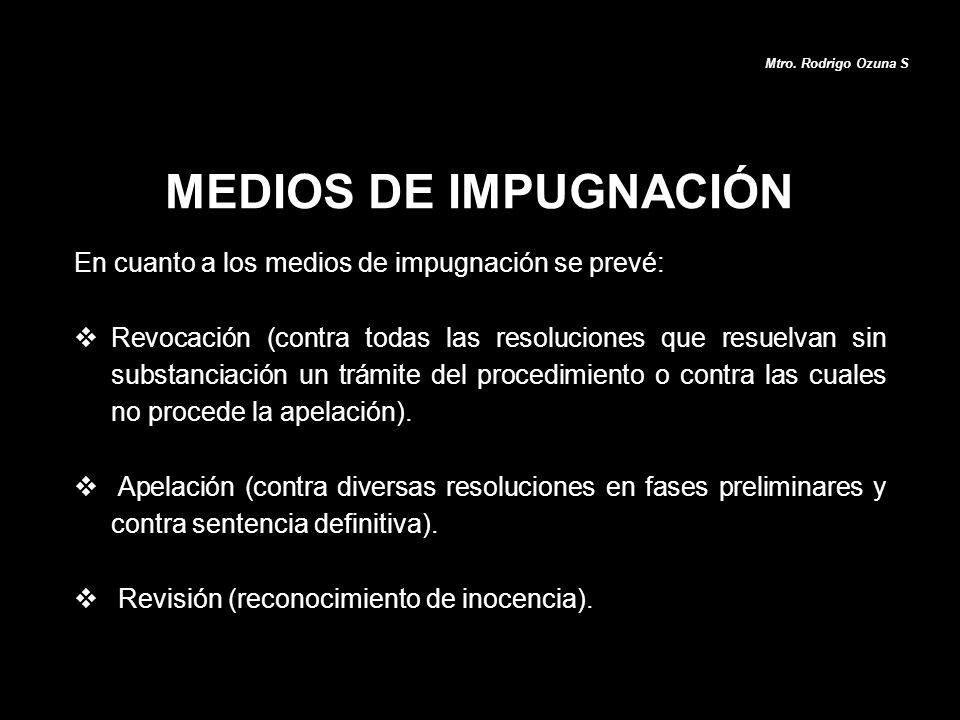 MEDIOS DE IMPUGNACIÓN En cuanto a los medios de impugnación se prevé: