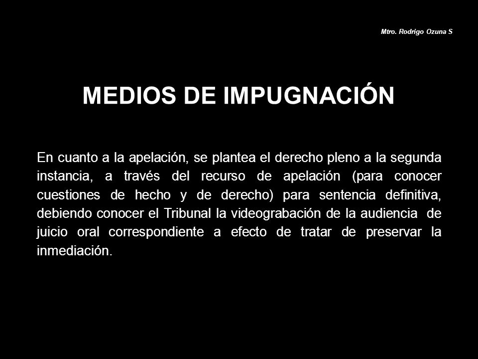 Mtro. Rodrigo Ozuna S MEDIOS DE IMPUGNACIÓN.