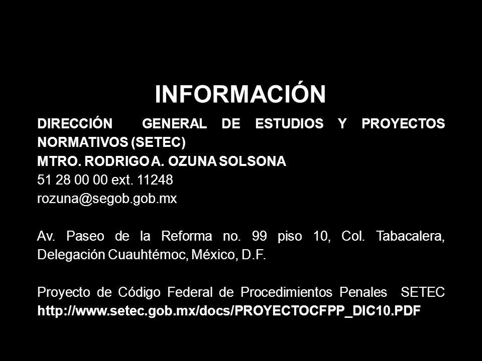 INFORMACIÓN DIRECCIÓN GENERAL DE ESTUDIOS Y PROYECTOS NORMATIVOS (SETEC) MTRO. RODRIGO A. OZUNA SOLSONA.