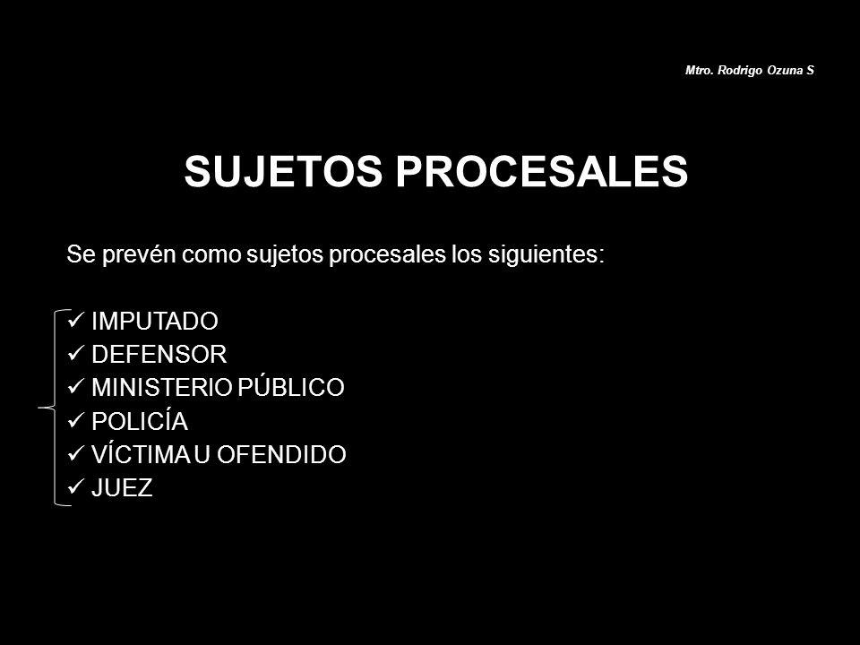 SUJETOS PROCESALES Se prevén como sujetos procesales los siguientes: