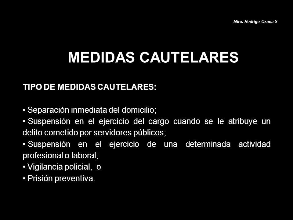 MEDIDAS CAUTELARES TIPO DE MEDIDAS CAUTELARES: