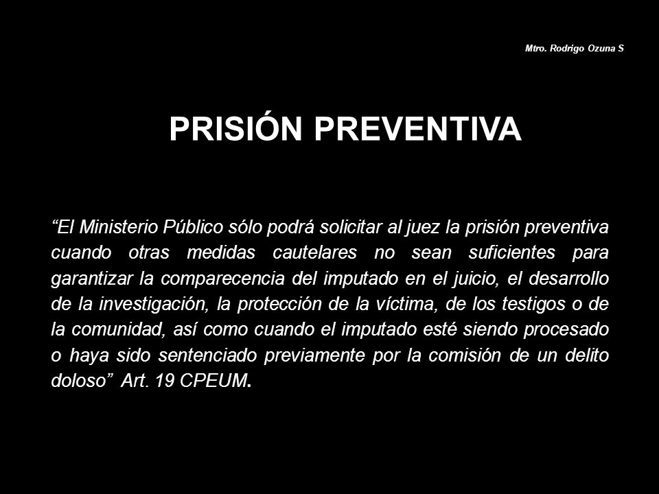 Mtro. Rodrigo Ozuna S PRISIÓN PREVENTIVA.