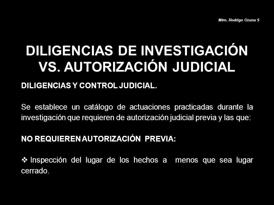 DILIGENCIAS DE INVESTIGACIÓN VS. AUTORIZACIÓN JUDICIAL