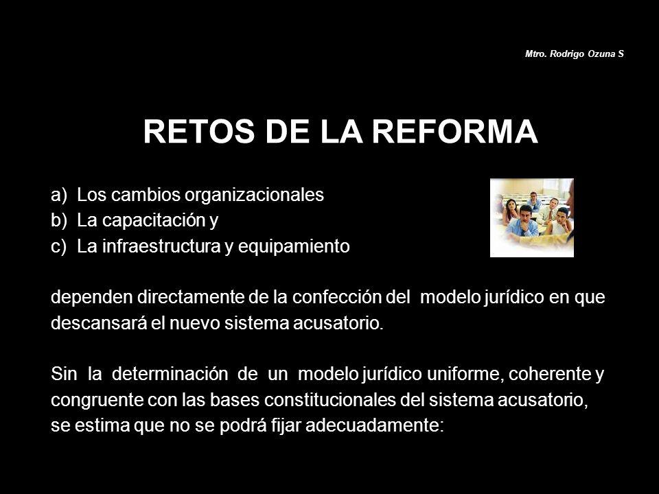 RETOS DE LA REFORMA Los cambios organizacionales La capacitación y