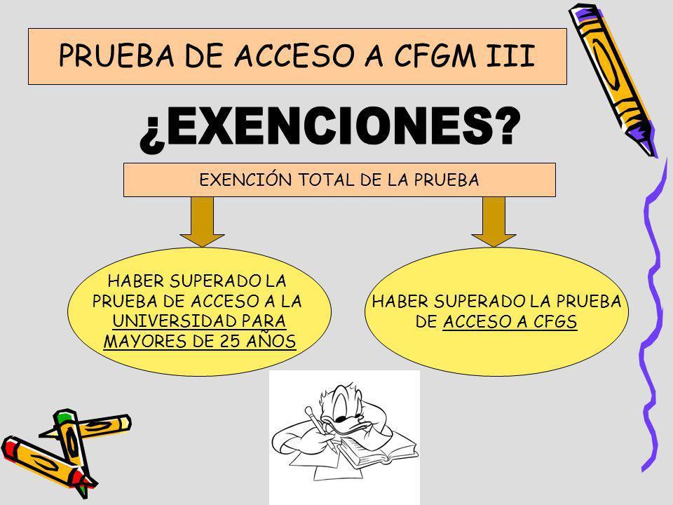 ¿EXENCIONES PRUEBA DE ACCESO A CFGM III EXENCIÓN TOTAL DE LA PRUEBA