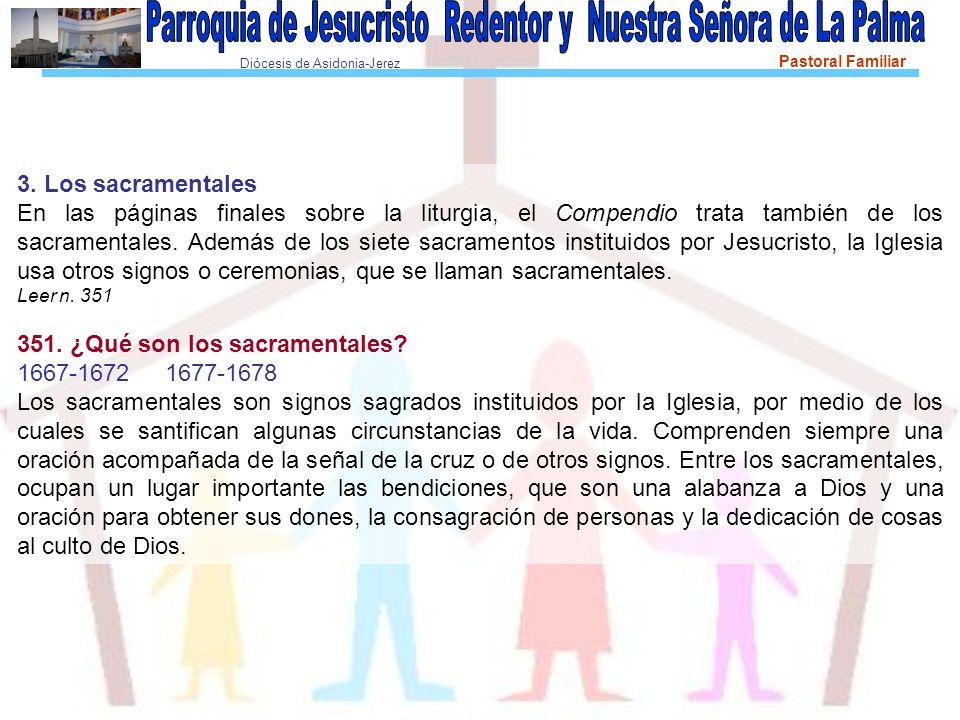 351. ¿Qué son los sacramentales 1667-1672 1677-1678