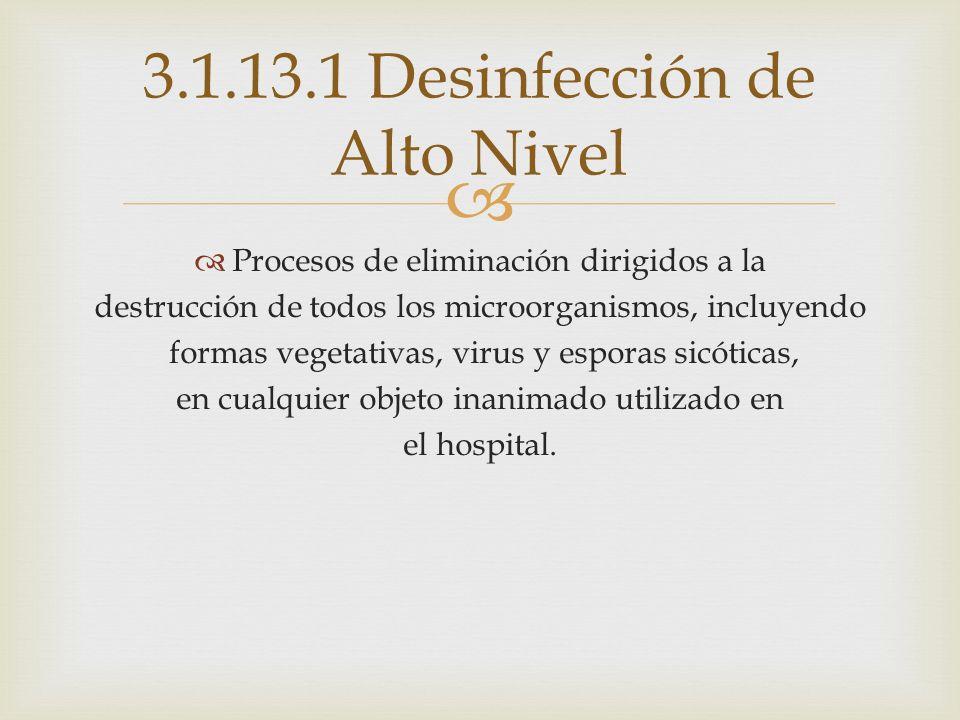 3.1.13.1 Desinfección de Alto Nivel